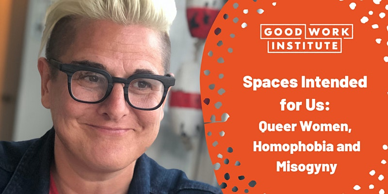 Spaces Intended for Us: Queer Women, Homophobia and Misogyny